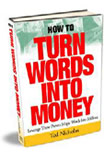 How To Turn Words Into Money